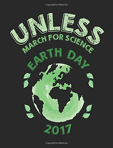 e1c61a33 Unless March For Science Earth Day 2017: School Composition Notebook  College Ruled