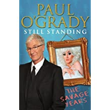 By Paul O'Grady - Still Standing: The Savage Years