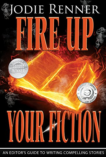 fire-up-your-fiction-an-editors-guide-to-writing-compelling-stories