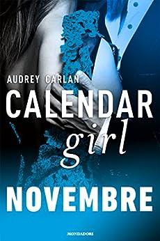 Calendar Girl. Novembre (Calendar Girl (versione italiana) Vol. 11) di [Carlan, Audrey]
