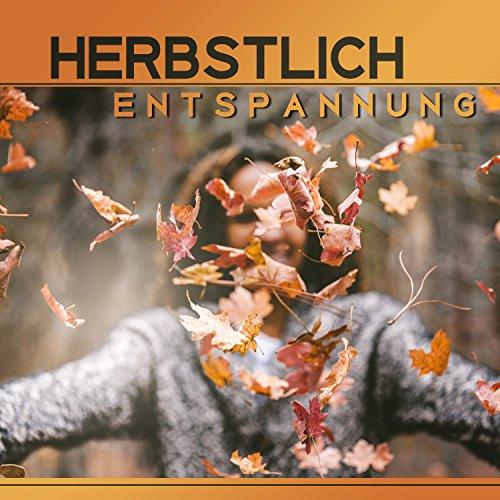 Herbstlich Entspannung - Stress Relief Musik, Zen - Zustand, Tiefenentspannung, Yoga Pose, Achtsamkeit Meditation, Gesunder Schlaf - Schlaf Stress Relief