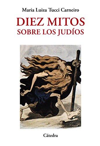 Diez mitos sobre los judíos (Historia. Serie Menor) por Maria Luiza Tucci Carneiro