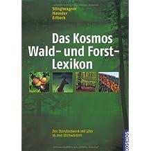 Das Kosmos Wald- und Forstlexikon: Vollkommen aktualisierte und erweiterte Ausgabe