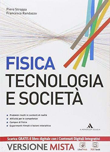 Fisica. Tecnologia e societ. Vol. unico. Per le Scuole superiori. Con e-book. Con espansione online