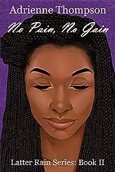 No Pain, No Gain (Latter Rain Series Book 2)
