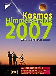 Kosmos Himmelspraxis 2007: Anleitungen zur Sternbeobachtung Monat für Monat