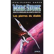 MARC STONE. Service de surveillance des planètes primitives, les pierres du diable