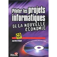 Piloter les projets informatiques de la nouvelle économie (avec CD-Rom PC)