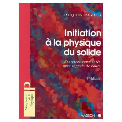 Initiation à la physique du solide : 170 exercices commentés avec rappels de cours