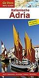GO VISTA: Reiseführer Italienische Adria (Mit Faltkarte) -