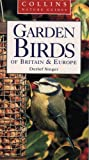 Cover of: Collins Nature Guide – Garden Birds of Britain and Europe | Detlef Singer