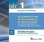 Réglementation professionnelle et déontologie de l'expert-comptable et du commissaire aux comptes de Jean-Pierre Emmerich