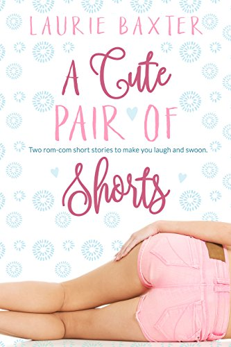 a-cute-pair-of-shorts-two-stories-by-laurie-baxter