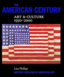 The American Century: Art and Culture 1950-2000