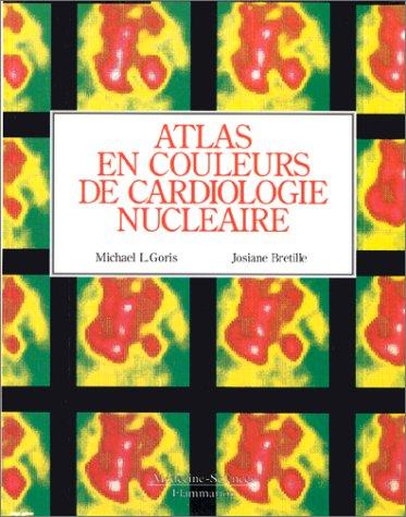 Atlas en couleurs de cardiologie nucléaire