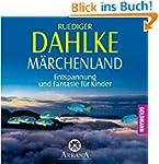 Märchenland: Entspannung und Fantasie...