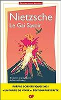 Le Gai Savoir, Nietzsche - Prépas scientifiques 2020-2021 - Edition prescrite GF