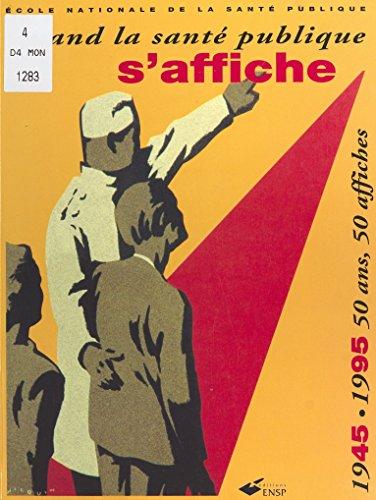 Quand la santé publique s'affiche (1945-1995) : 50 ans, 50 affiches
