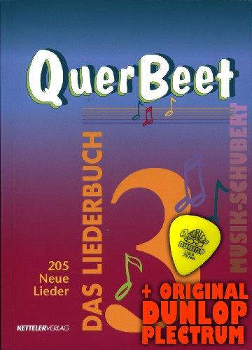 QUERBEET Band 3 - Das Liederbuch inkl. Plektrum - 205 neue Lieder für Gesang/Gitarre/Keyboard inkl. Grifftabelle mit 96 Gitarrengriffen (Querbeet) (Taschenbuch) von Ketteler Verlag GmbH (Noten / Sheetmusic)