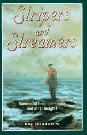 Stripers and Streamers: Successful Flies, Techniques and Other Insights