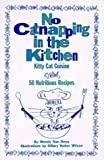 No Catnapping in the Kitchen: Kitty Cat Cuisine by Wendy Nan Rees (1996-11-03)