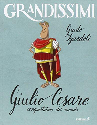 Giulio Cesare, conquistatore del mondo