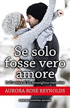 Se solo fosse vero amore (Until Series Vol. 5) di [Reynolds, Aurora Rose]