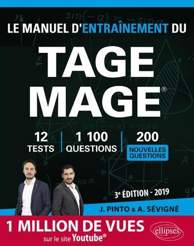 Le Manuel d'entraînement du TAGE MAGE - 10 tests blancs, 900 questions + corrigés en vidéo - édition 2019 par Joachim Pinto
