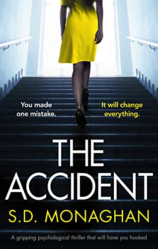 The Accident: A gripping psychological thriller that will have you hooked by [Monaghan, S.D.]