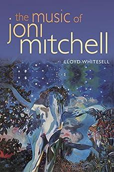 The Music of Joni Mitchell by [Whitesell, Lloyd]