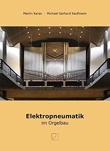 Elektropneumatik im Orgelbau: Bericht über die Tagung der Vereinigung der Orgelsachverständigen Deutschlands (VOD) vom 29. Mai bis 1. Juni 2012 in Karlsruhe