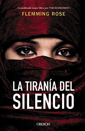 La tiranía del silencio (Libros Singulares) por Flemming Rose
