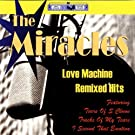 Love Machine: Remixed Hits by The Miracles (2001-05-15)