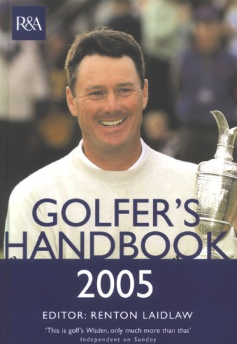 The Royal & Ancient Golfer's Handbook 2005 por Renton Laidlaw