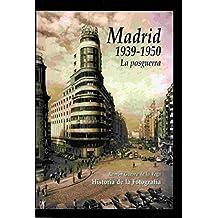 Madrid 1939-1950: la posguerra historia de la fotografia