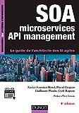 SOA, microservices, API management : Le guide de l'architecte d'un SI agile