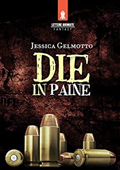 Die in Paine di [Gelmotto, Jessica]