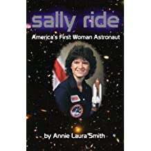 Sally Ride: America's First Woman Astronaut by Smith, Annie Laura (2013) Paperback