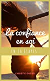 Telecharger Livres La Confiance en Soi en 10 etapes (PDF,EPUB,MOBI) gratuits en Francaise