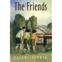 The Friends by Kazumi Yumoto (2005-10-05)
