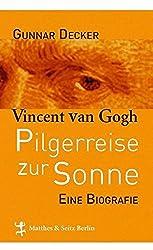 Pilgerreise zur Sonne: Vincent van Gogh
