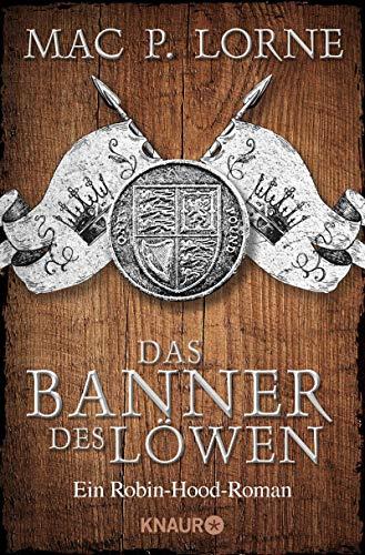 Das Banner des Löwen: Roman (Die Robin Hood-Reihe, Band 4)