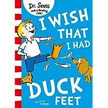 I Wish That I Had Duck Feet (Dr Seuss)