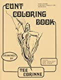 Cunt Coloring Book (Vagina Colouring) by Tee Corinne ( 2003 )