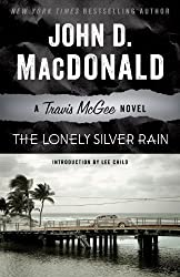 The Lonely Silver Rain: A Travis McGee Novel by John D. MacDonald (2013-11-12)