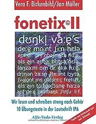 fonetix II: Wir lesen und schreiben streng nach Gehör. 10 Übungstexte in der Lautschrift IPA
