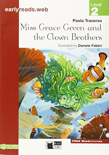 Miss Grace Green and the clown brothers. Level 2 (Early reads) por Paola Traverso