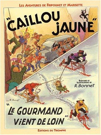 Fripounet et Marisette, tome 14 : Caillou jaune - Le gourmand vient de loin