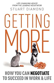 Getting More: How You Can Negotiate to Succeed in Work & Life par [Diamond, Stuart]