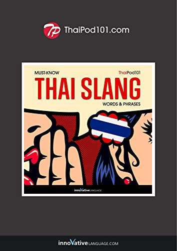 Learn Thai: Must-Know Thai Slang Words & Phrases (English Edition)